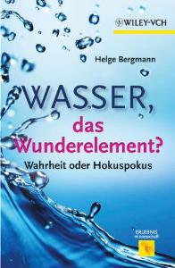 Wasser - das Wunderelement ?